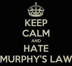 Poster: KEEP CALM AND HATE MURPHY'S LAW