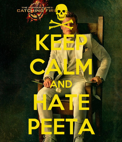 Poster: KEEP CALM AND HATE PEETA