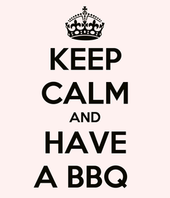 Poster: KEEP CALM AND HAVE A BBQ
