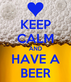 Poster: KEEP CALM AND HAVE A BEER