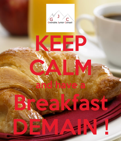 Poster: KEEP CALM and have a Breakfast DEMAIN !