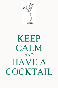 Poster: KEEP CALM AND HAVE A COCKTAIL