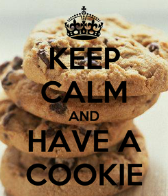Poster: KEEP CALM AND HAVE A COOKIE