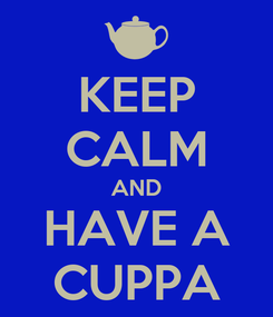 Poster: KEEP CALM AND HAVE A CUPPA