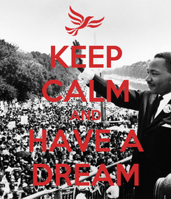 Poster: KEEP CALM AND HAVE A DREAM