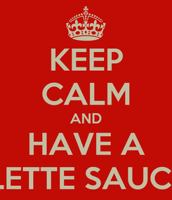 Poster: KEEP CALM AND HAVE A GALETTE SAUCISSE