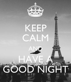 Poster: KEEP CALM AND HAVE A GOOD NIGHT