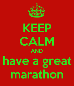 Poster: KEEP CALM AND have a great marathon