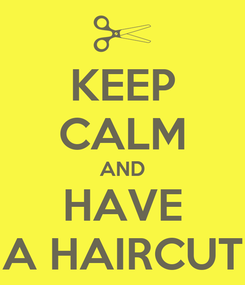 Poster: KEEP CALM AND HAVE A HAIRCUT