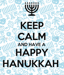 Poster: KEEP CALM AND HAVE A HAPPY HANUKKAH