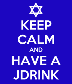 Poster: KEEP CALM AND HAVE A JDRINK