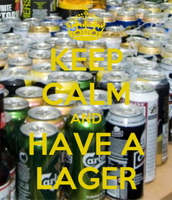 Poster: KEEP CALM AND HAVE A LAGER