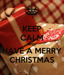 Poster: KEEP CALM AND HAVE A MERRY CHRISTMAS