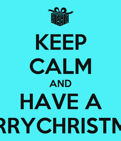 Poster: KEEP CALM AND HAVE A MERRYCHRISTMAS