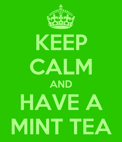 Poster: KEEP CALM AND HAVE A MINT TEA