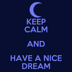 Poster: KEEP CALM AND HAVE A NICE DREAM