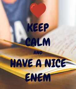 Poster: KEEP CALM AND HAVE A NICE ENEM