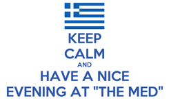 "Poster: KEEP CALM AND HAVE A NICE EVENING AT ""THE MED"""