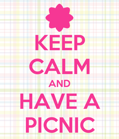 Poster: KEEP CALM AND HAVE A PICNIC