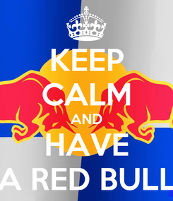 Poster: KEEP CALM AND HAVE A RED BULL