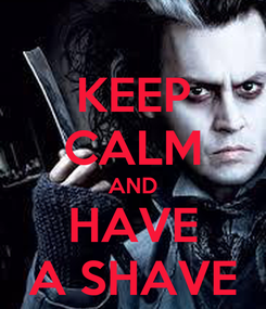 Poster: KEEP CALM AND HAVE A SHAVE