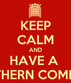 Poster: KEEP CALM AND HAVE A  SOUTHERN COMFORT