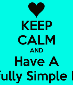 Poster: KEEP CALM AND Have A Tastefully Simple Party!