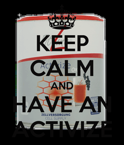 Poster: KEEP CALM AND HAVE AN ACTIVIZE