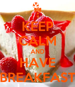 Poster: KEEP CALM AND HAVE BREAKFAST
