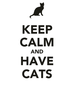 Poster: KEEP CALM AND HAVE CATS