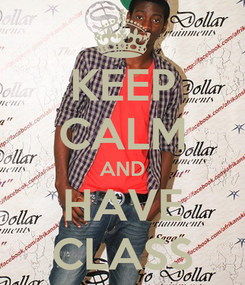Poster: KEEP CALM AND HAVE CLASS