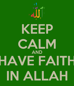 Poster: KEEP CALM AND HAVE FAITH IN ALLAH