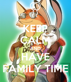 Poster: KEEP CALM AND HAVE FAMILY TIME