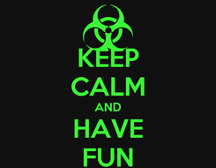 Poster: KEEP CALM AND HAVE FUN