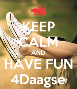Poster: KEEP CALM AND HAVE FUN 4Daagse