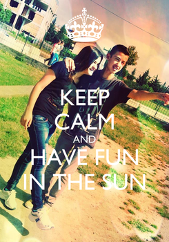 Poster: KEEP CALM AND HAVE FUN IN THE SUN