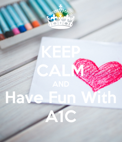 Poster: KEEP CALM AND Have Fun With A1C