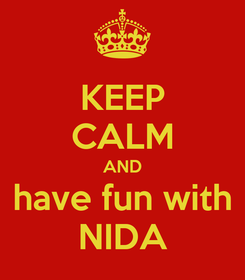 Poster: KEEP CALM AND have fun with NIDA