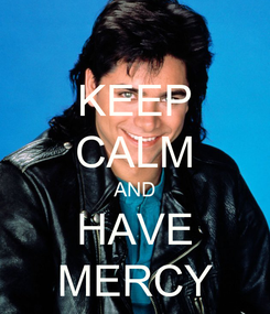 Poster: KEEP CALM AND HAVE MERCY
