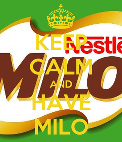 Poster: KEEP CALM AND HAVE MILO