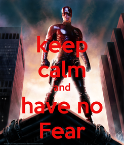 Poster: keep calm and have no Fear