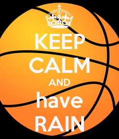 Poster: KEEP CALM AND have RAIN
