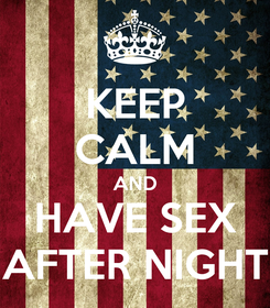 Poster: KEEP CALM AND HAVE SEX AFTER NIGHT
