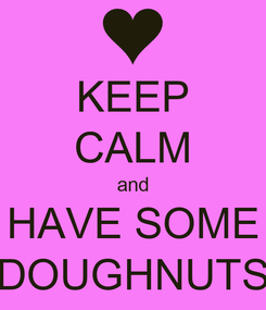 Poster: KEEP CALM and HAVE SOME DOUGHNUTS