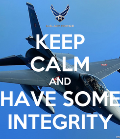 Poster: KEEP CALM AND HAVE SOME INTEGRITY