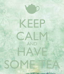 Poster: KEEP CALM AND HAVE SOME TEA