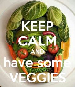 Poster: KEEP CALM AND have some VEGGIES