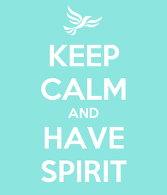 Poster: KEEP CALM AND HAVE SPIRIT