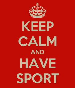 Poster: KEEP CALM AND HAVE SPORT