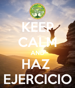 Poster: KEEP CALM AND HAZ  EJERCICIO